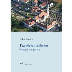 Franziskanerkloster - Neukirchen b. Hl. Blut