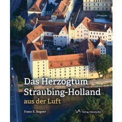 Das Herzogtum Straubing-Holland aus der Luft