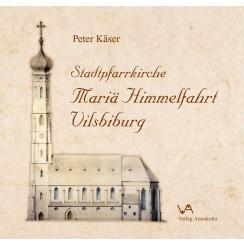 Stadtpfarrkirche - Mariä Himmelfahrt Vilbiburg