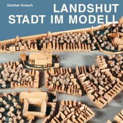 Landshut - Stadt im Modell